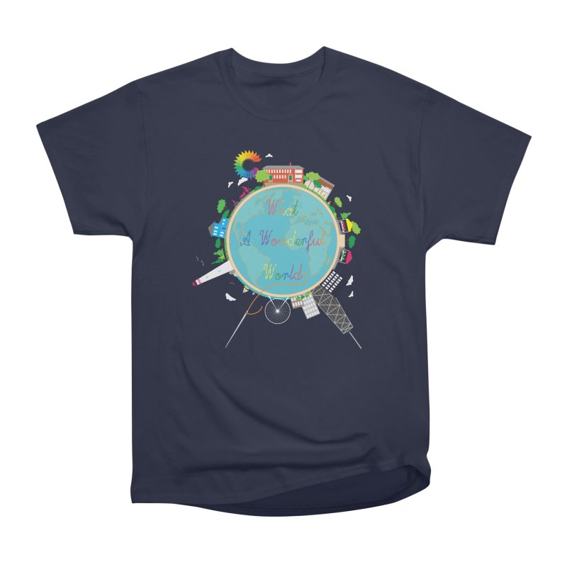What A Wonderful World Women's Heavyweight Unisex T-Shirt by Chiaravalle Montessori Spirit Shop