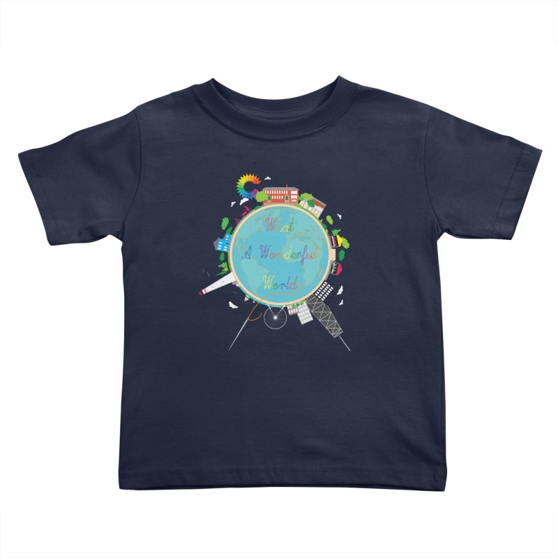 What A Wonderful World Kids Toddler T-Shirt by Chiaravalle Montessori Spirit Shop