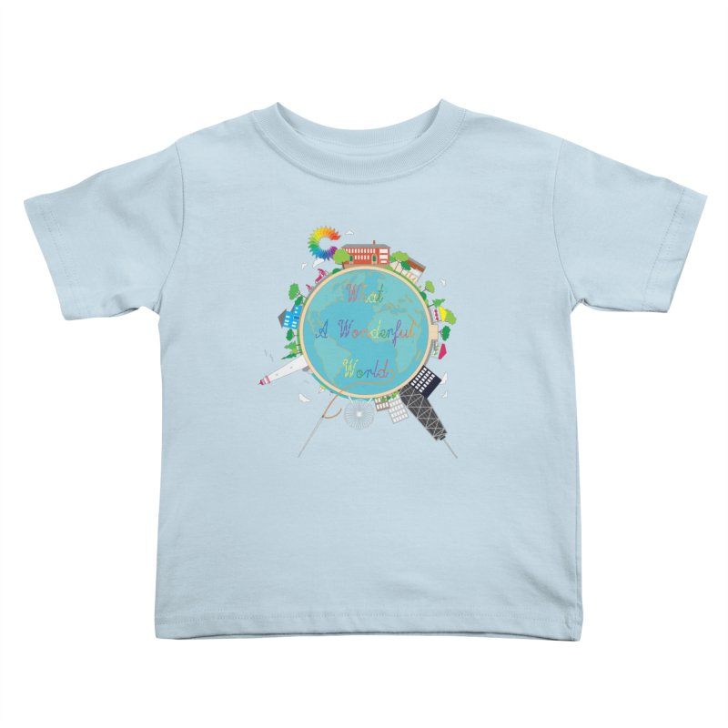 What A Wonderful World Kids Toddler T-Shirt by Chiaravalle Montessori Spirit Shop