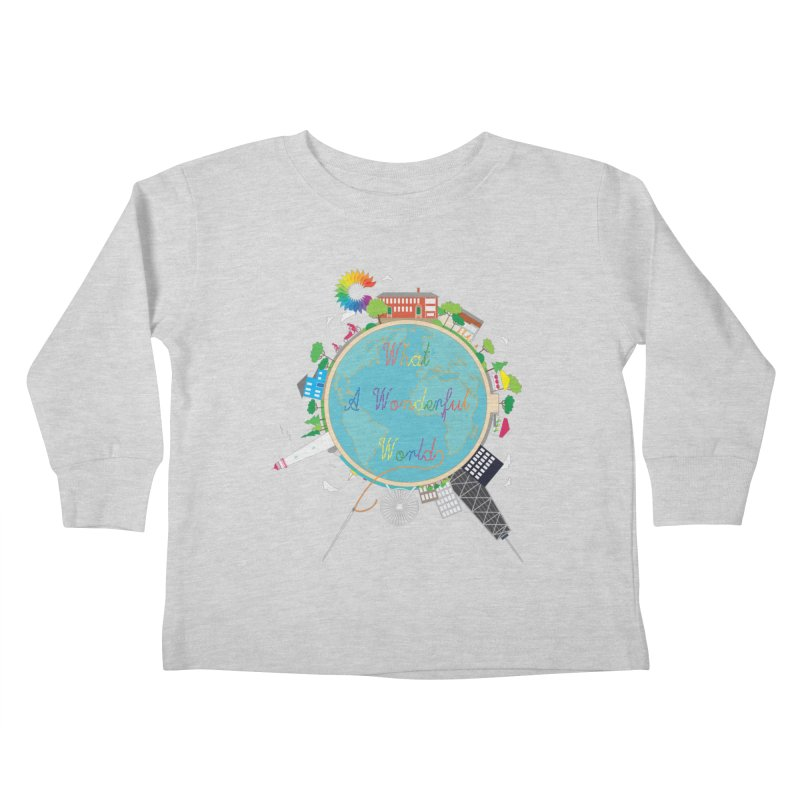 What A Wonderful World Kids Toddler Longsleeve T-Shirt by Chiaravalle Montessori Spirit Shop