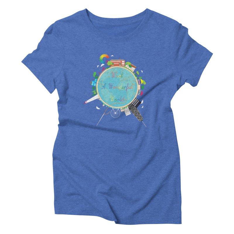 What A Wonderful World Women's Triblend T-Shirt by Chiaravalle Montessori Spirit Shop