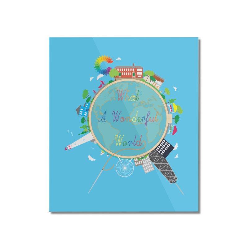 What A Wonderful World Home Mounted Acrylic Print by Chiaravalle Montessori Spirit Shop