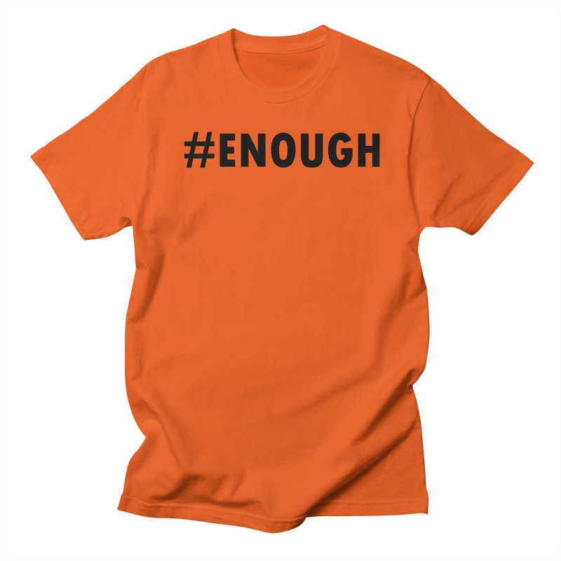#ENOUGH Women's Regular Unisex T-Shirt by Chiaravalle Montessori Spirit Shop