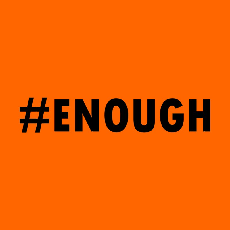 #ENOUGH - Donation Version by Chiaravalle Montessori Spirit Shop