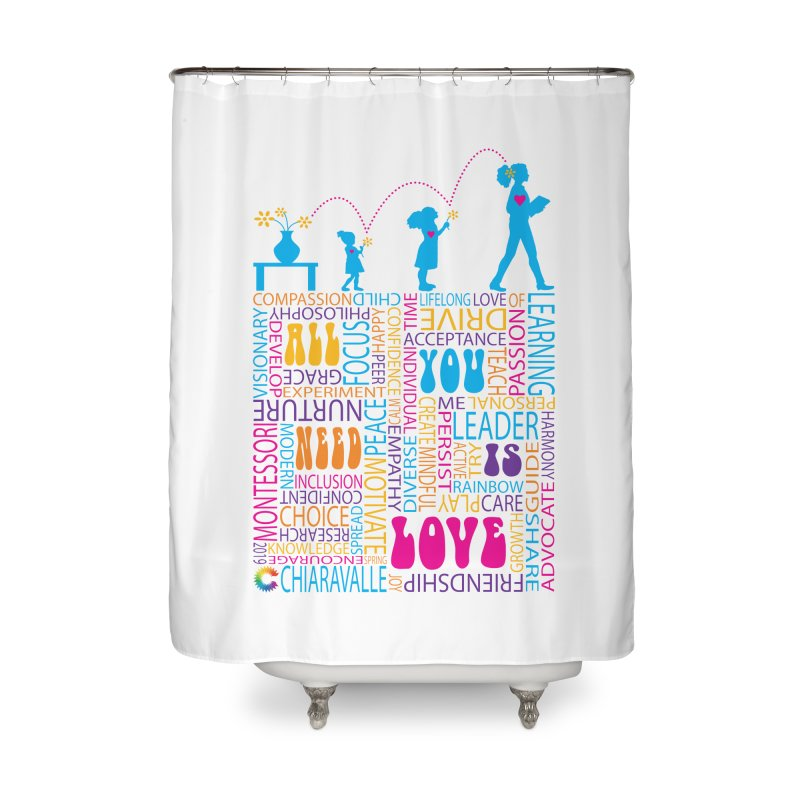 All You Need Is Love Home Shower Curtain by Chiaravalle Montessori Spirit Shop