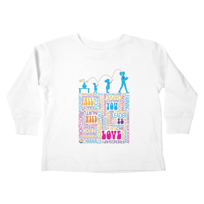 All You Need Is Love Kids Toddler Longsleeve T-Shirt by Chiaravalle Montessori Spirit Shop