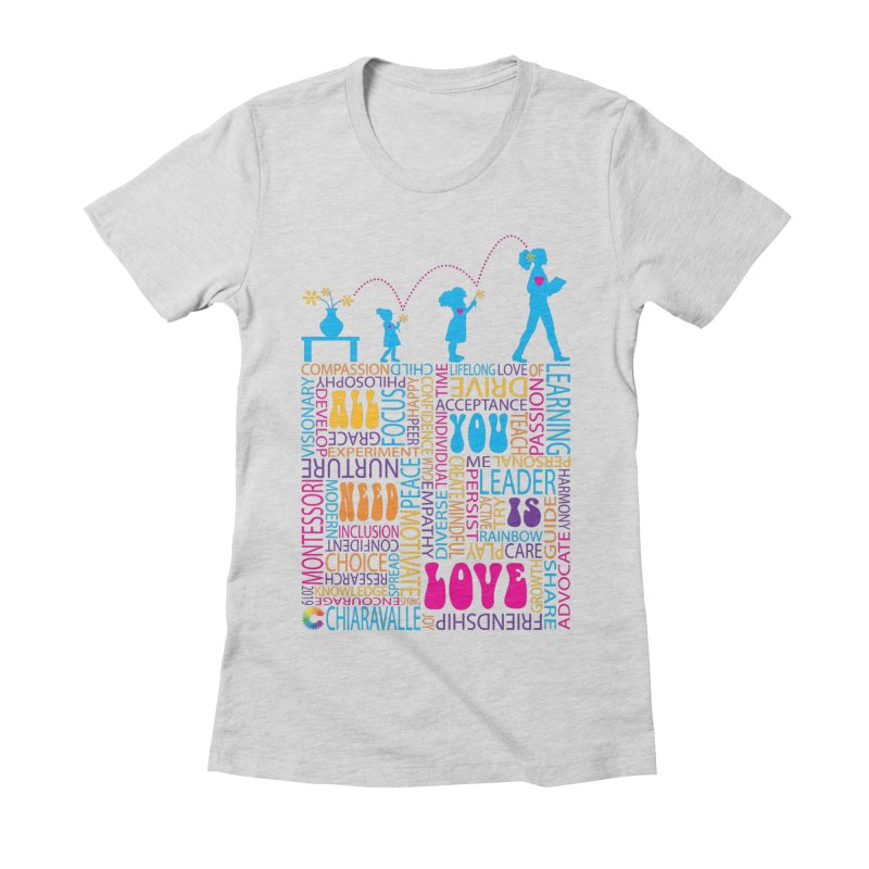 All You Need Is Love Women's Fitted T-Shirt by Chiaravalle Montessori Spirit Shop