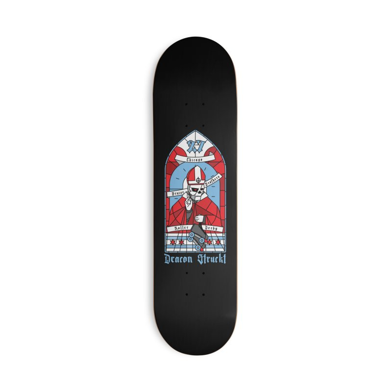 Skater Series: Deacon Struckt Accessories Skateboard by Chicago Bruise Brothers Roller Derby