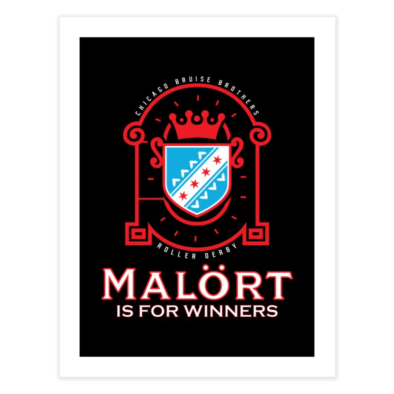 Malört is for Winners Home Fine Art Print by Chicago Bruise Brothers Roller Derby