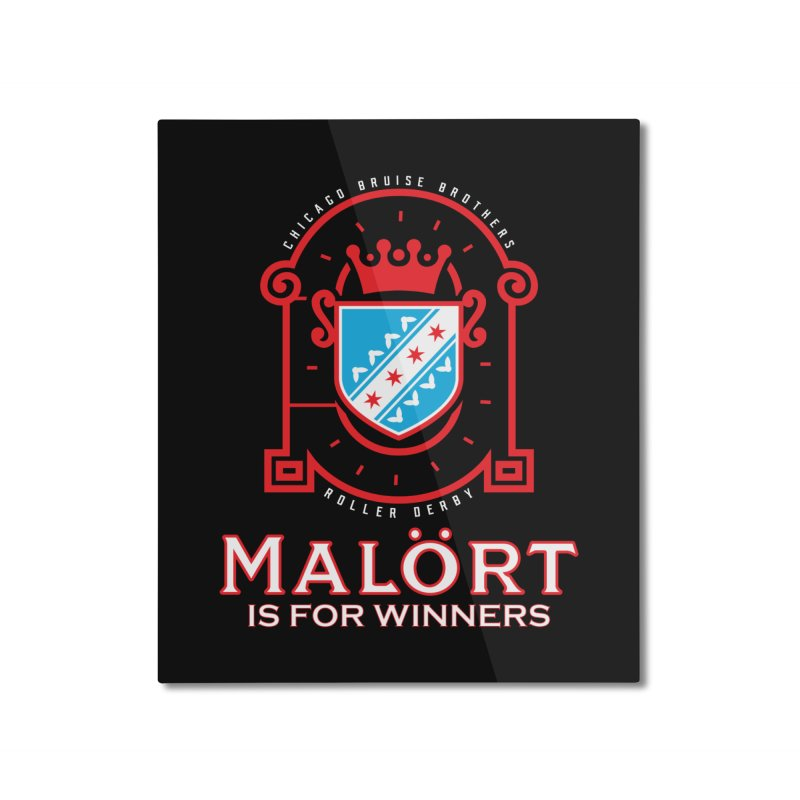 Malört is for Winners Home Mounted Aluminum Print by Chicago Bruise Brothers Roller Derby