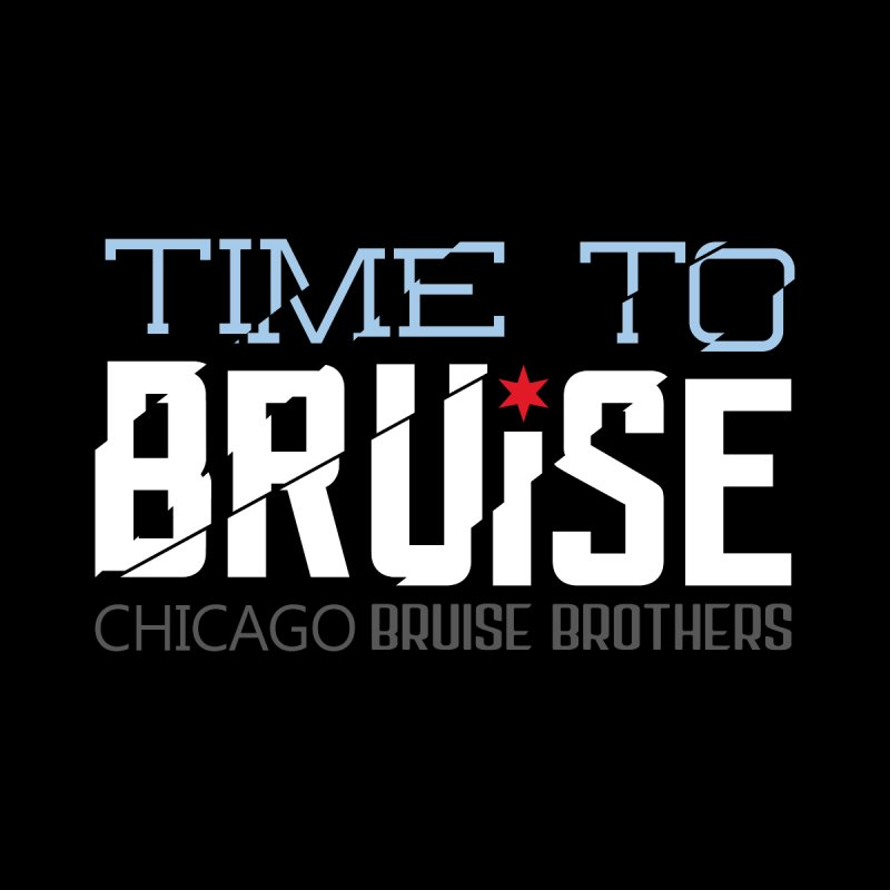 Time to Bruise   by Chicago Bruise Brothers Roller Derby