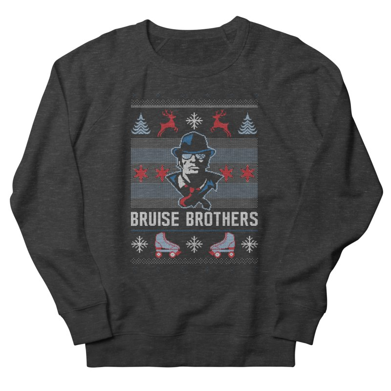 Bros Ugly Sweater Women's French Terry Sweatshirt by Chicago Bruise Brothers Roller Derby