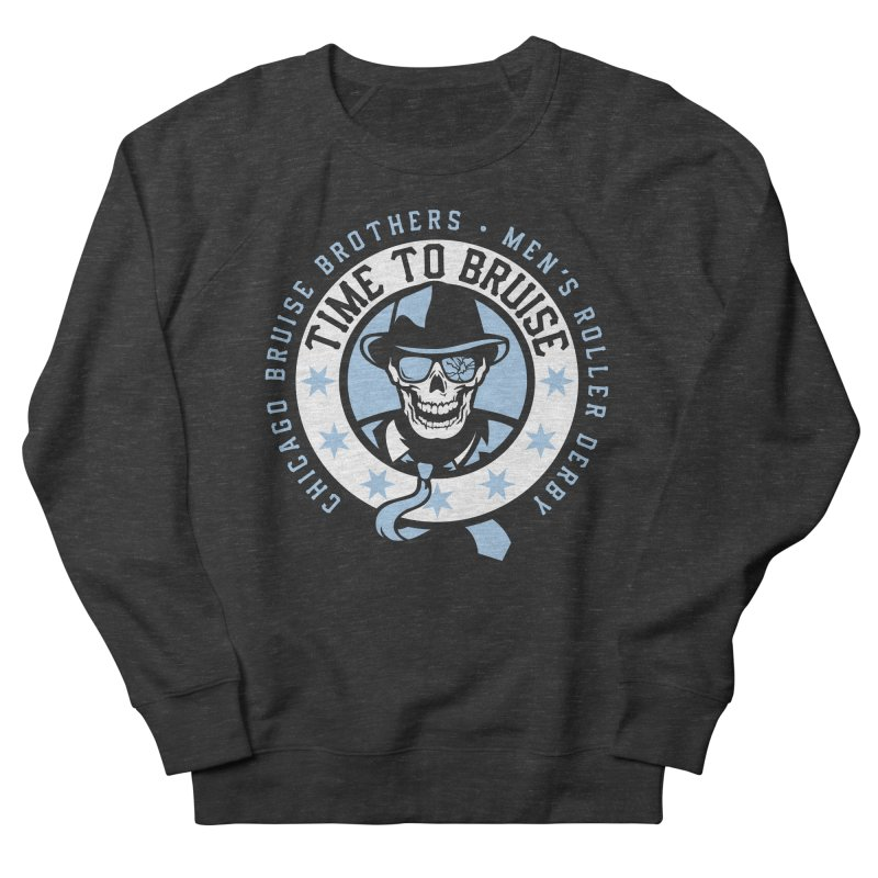 Do Work Men's French Terry Sweatshirt by Chicago Bruise Brothers Roller Derby