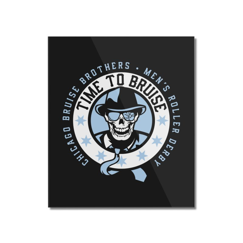 Do Work Home Mounted Acrylic Print by Chicago Bruise Brothers Roller Derby