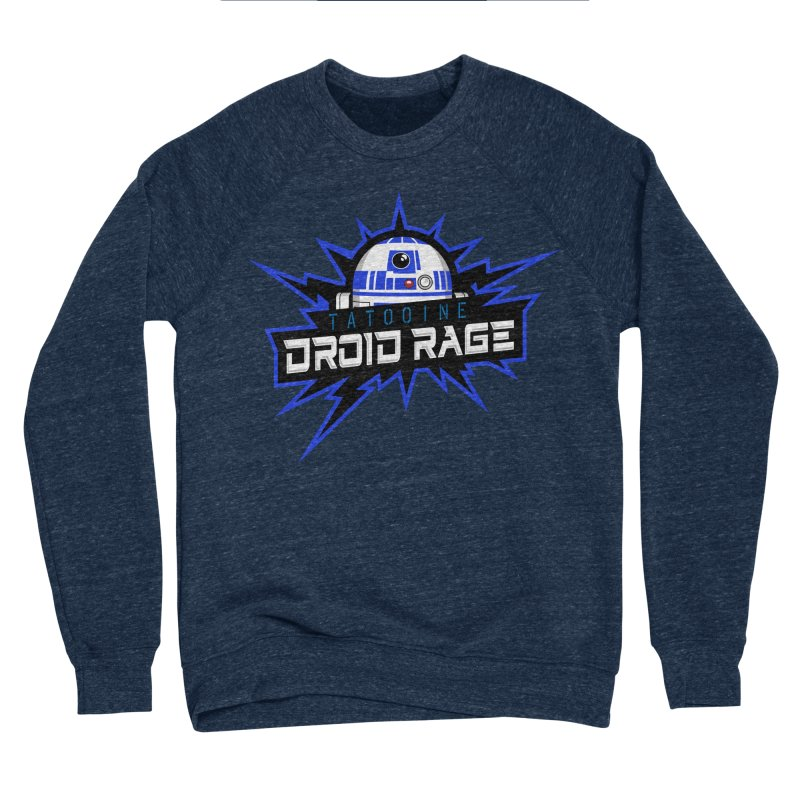 Tatooine Droid Rage Women's Sponge Fleece Sweatshirt by Chicago Bruise Brothers Roller Derby