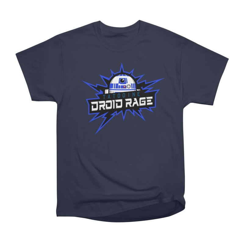 Tatooine Droid Rage Women's Heavyweight Unisex T-Shirt by Chicago Bruise Brothers Roller Derby