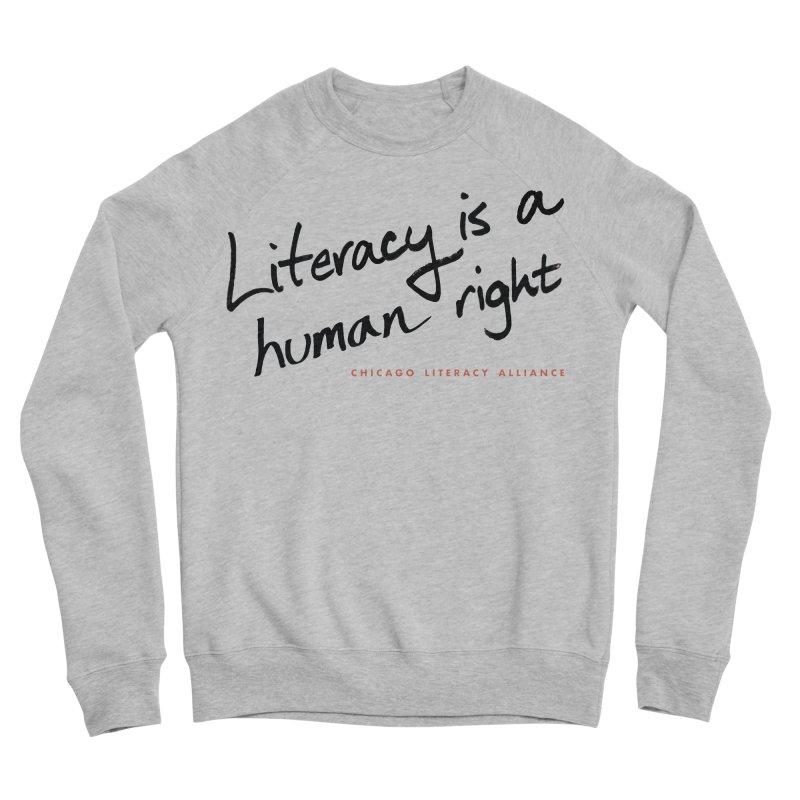 Literacy is a Human Right - black logo Women's Sweatshirt by Chicago Literacy Alliance