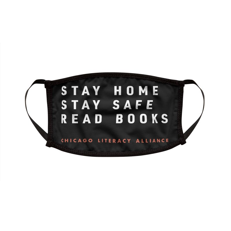Stay home, stay safe, read books. Accessories Face Mask by Chicago Literacy Alliance