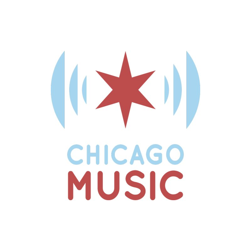 Chicago Music None  by Chicago Music's Apparel and Retail Shop