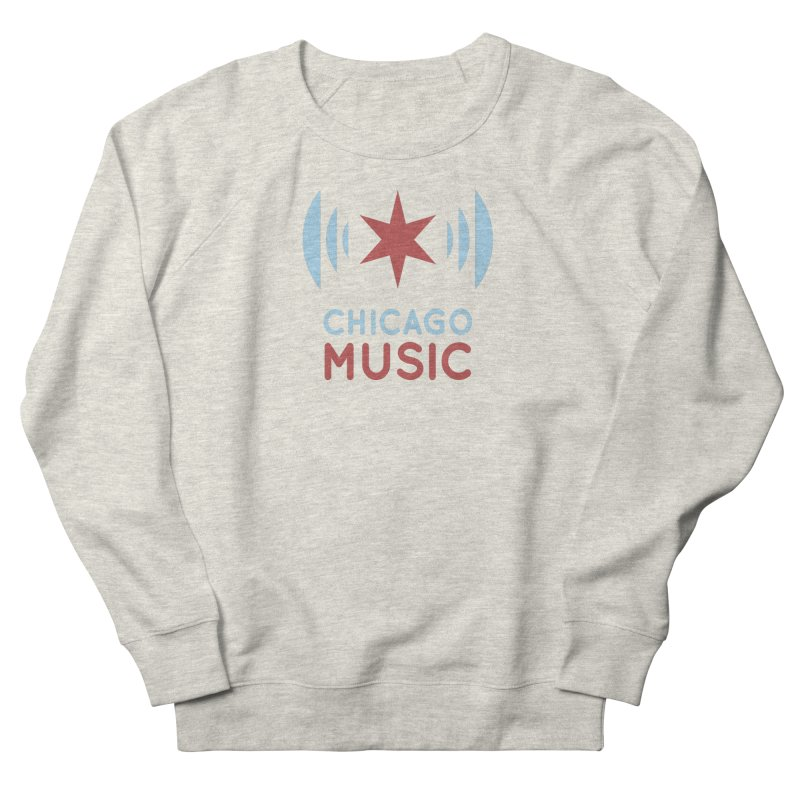 Chicago Music in Women's French Terry Sweatshirt Heather Oatmeal by Chicago Music's Apparel and Retail Shop