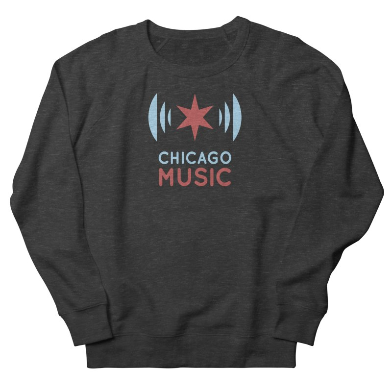 Chicago Music Men's Sweatshirt by Chicago Music's Apparel and Retail Shop