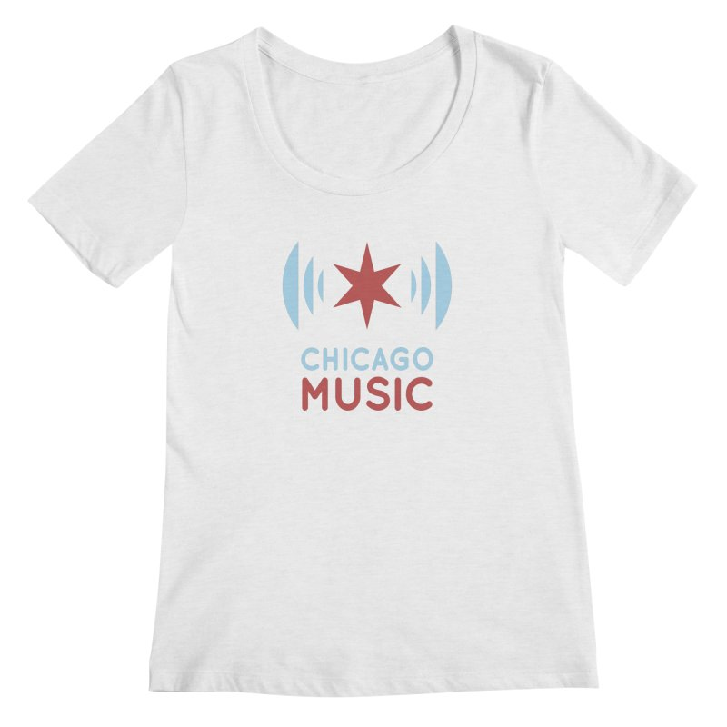 Chicago Music Women's Scoopneck by Chicago Music's Apparel and Retail Shop