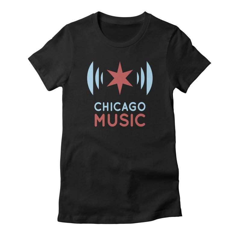 Chicago Music Women's Fitted T-Shirt by Chicago Music's Apparel and Retail Shop