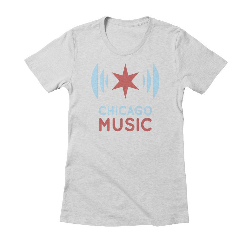 Chicago Music Women's Fitted T-Shirt by Chicago Music's Artist Shop