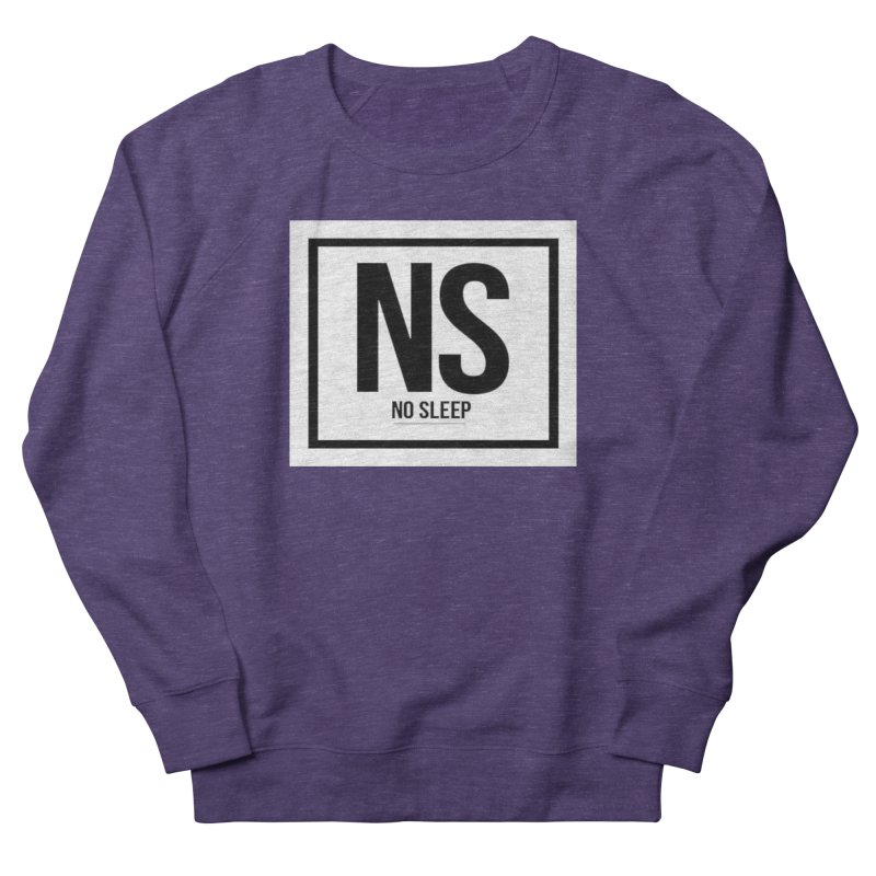 No Sleep Women's Sweatshirt by Chicago Music's Apparel and Retail Shop