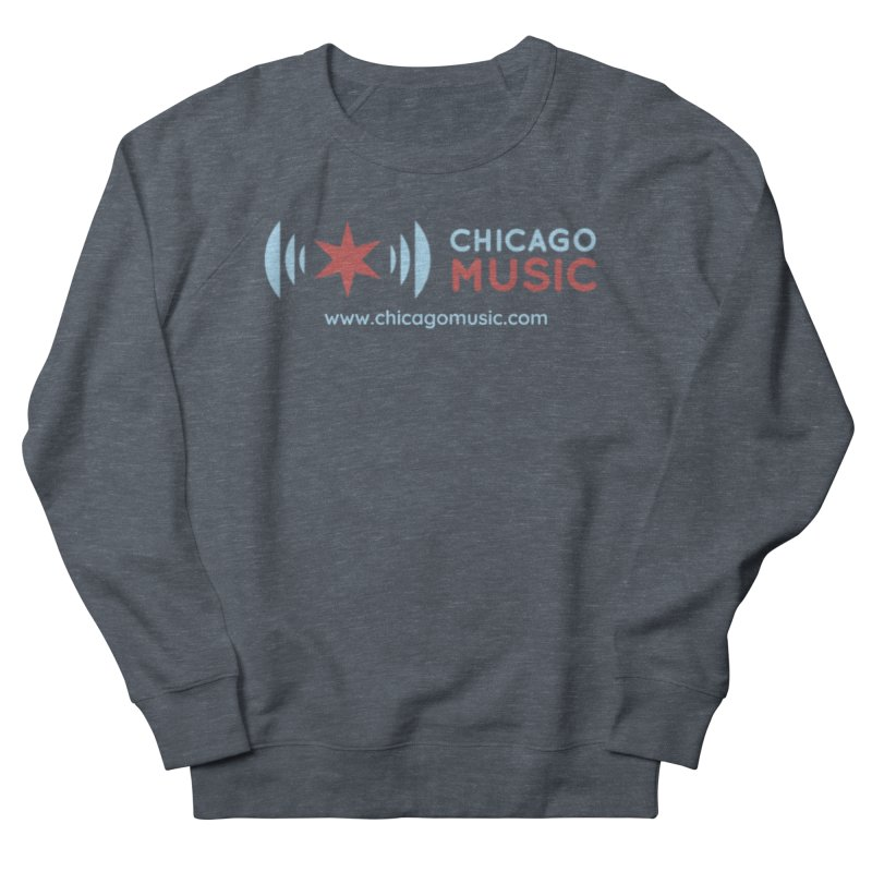 Chicago Music Logo Website Women's French Terry Sweatshirt by Chicago Music's Apparel and Retail Shop