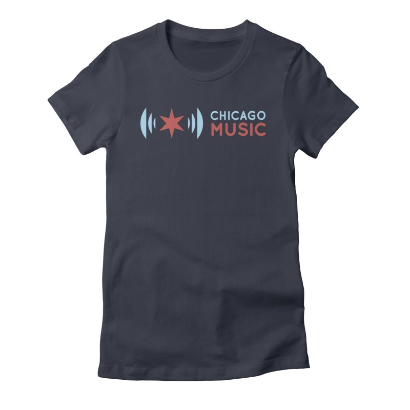 Chicago Music Logo Stacked Women's Fitted T-Shirt by Chicago Music's Apparel and Retail Shop