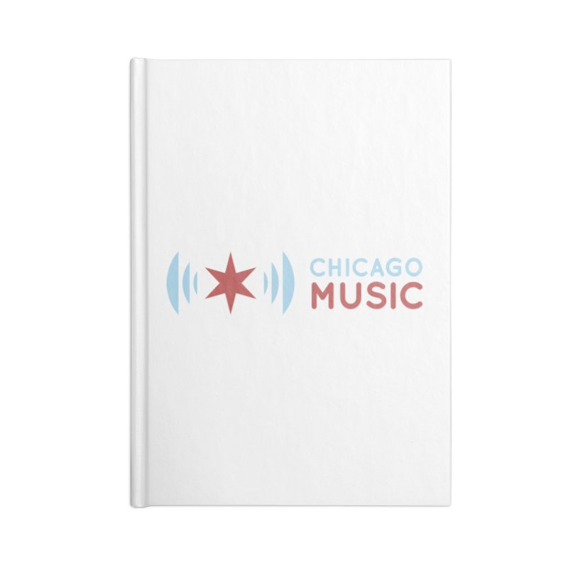 Chicago Music Logo Stacked Accessories Lined Journal Notebook by Chicago Music's Apparel and Retail Shop