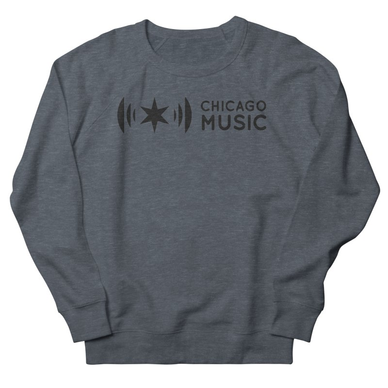 Chicago Music Logo Stack Black Women's French Terry Sweatshirt by Chicago Music's Apparel and Retail Shop