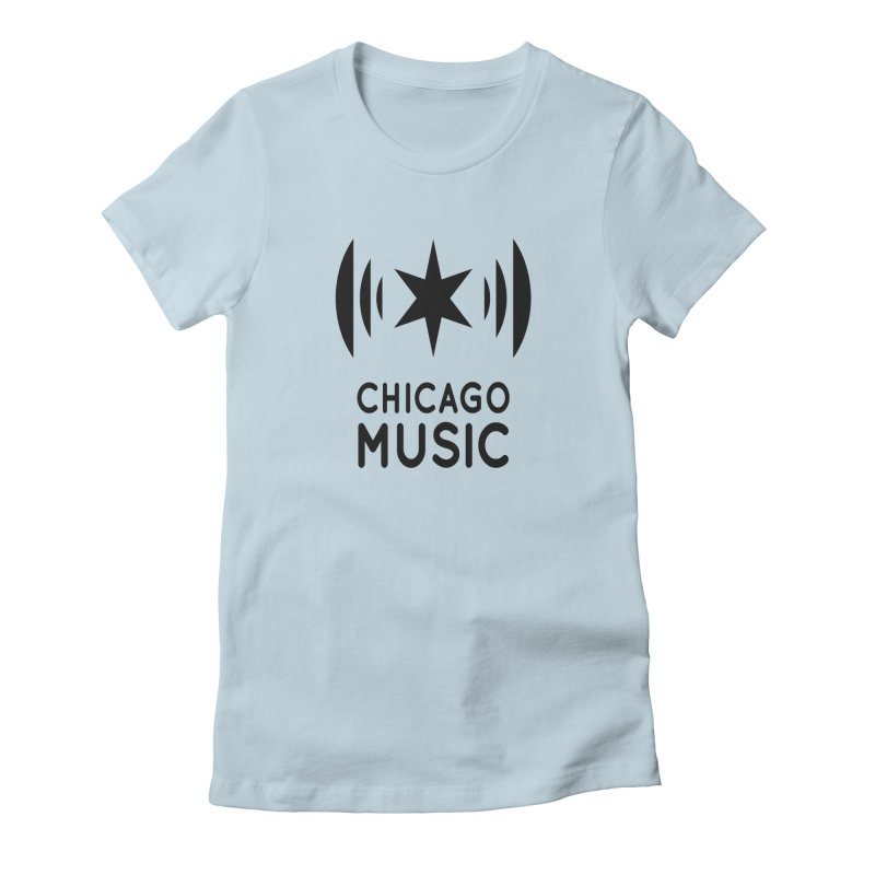 Chicago Music Logo Black Women's Fitted T-Shirt by Chicago Music's Artist Shop