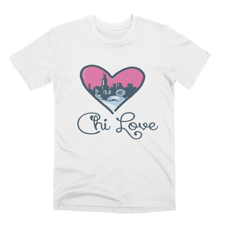 Chi Love Men's T-Shirt by Chicago Music's Apparel and Retail Shop