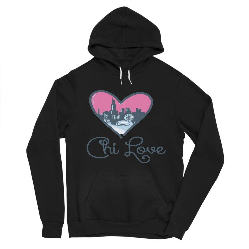 Chi Love Women's Sponge Fleece Pullover Hoody by Chicago Music's Apparel and Retail Shop