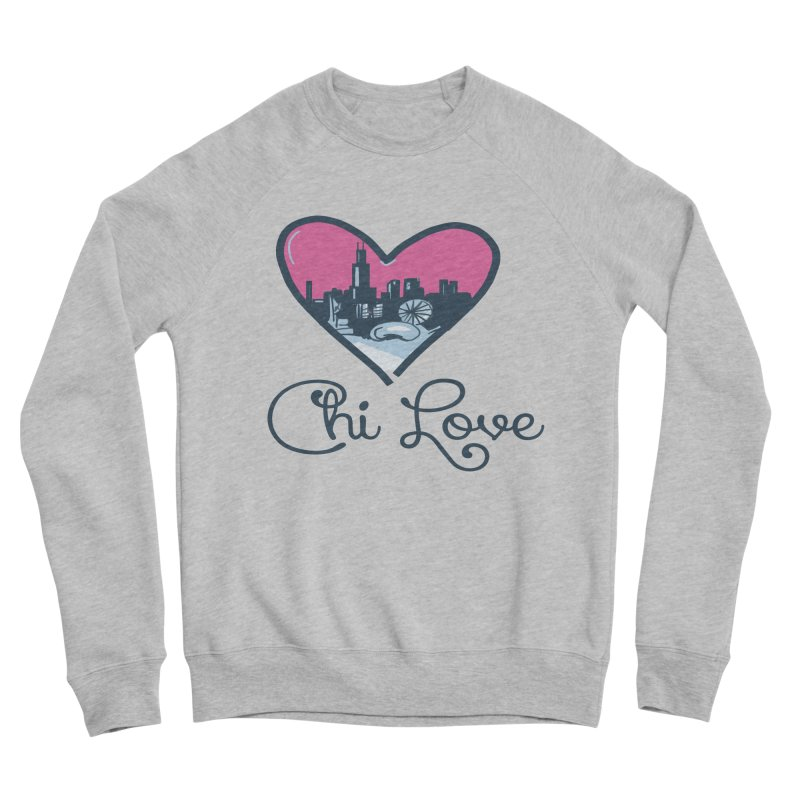 Chi Love Women's Sponge Fleece Sweatshirt by Chicago Music's Apparel and Retail Shop