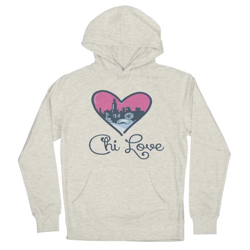 Chi Love Women's French Terry Pullover Hoody by Chicago Music's Apparel and Retail Shop