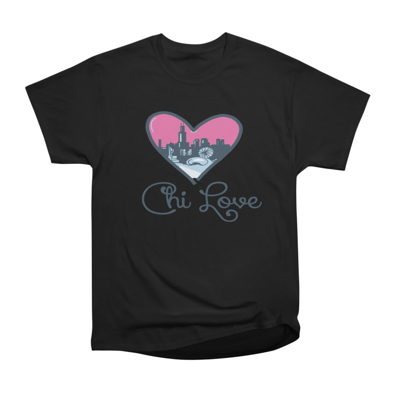 Chi Love Women's Heavyweight Unisex T-Shirt by Chicago Music's Apparel and Retail Shop