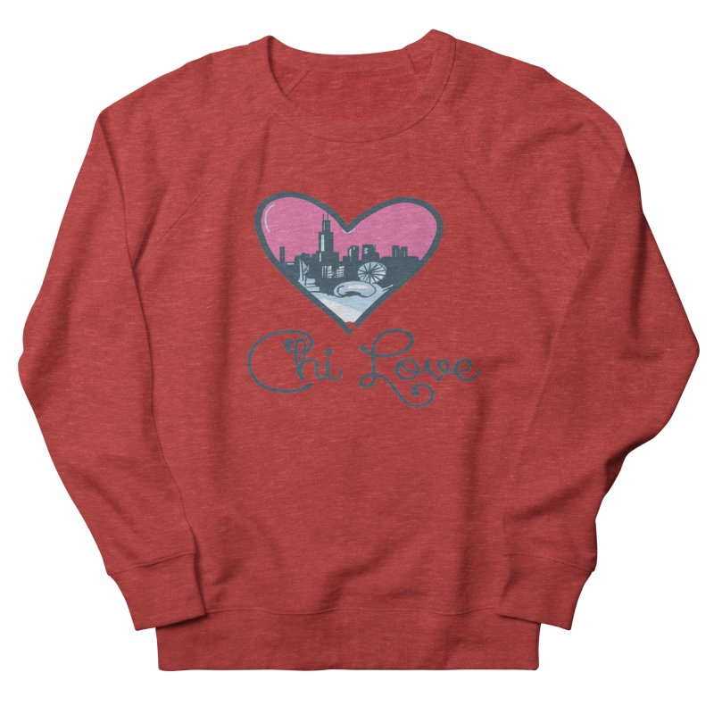 Chi Love Men's French Terry Sweatshirt by Chicago Music's Apparel and Retail Shop