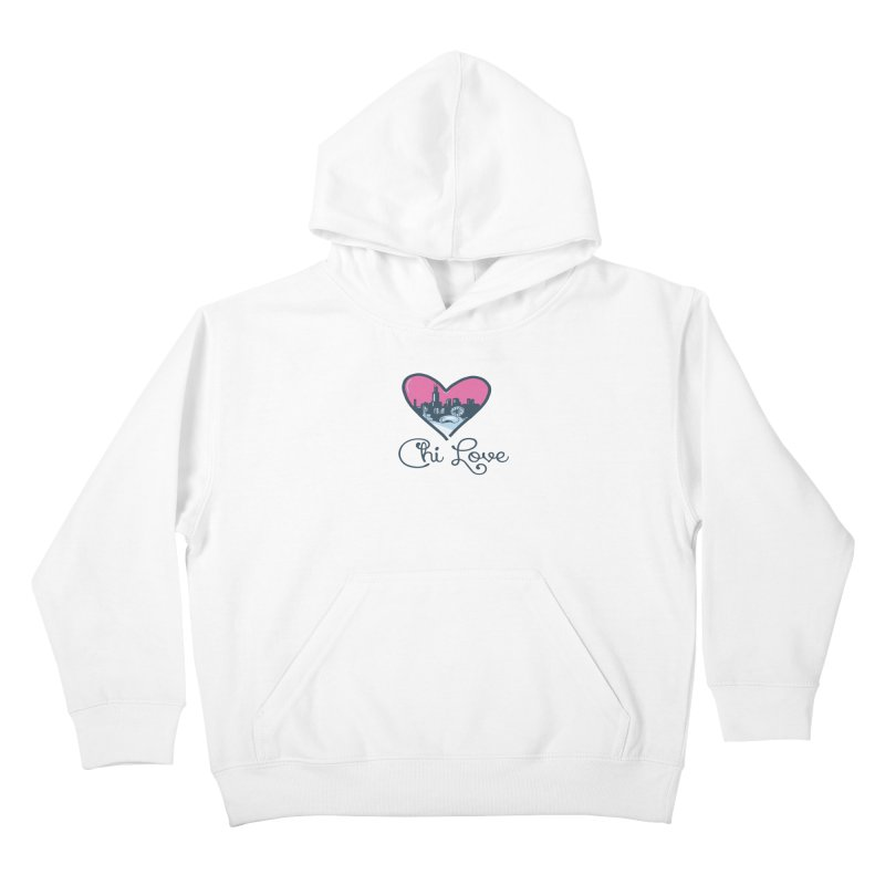 Chi Love Kids Pullover Hoody by Chicago Music's Apparel and Retail Shop