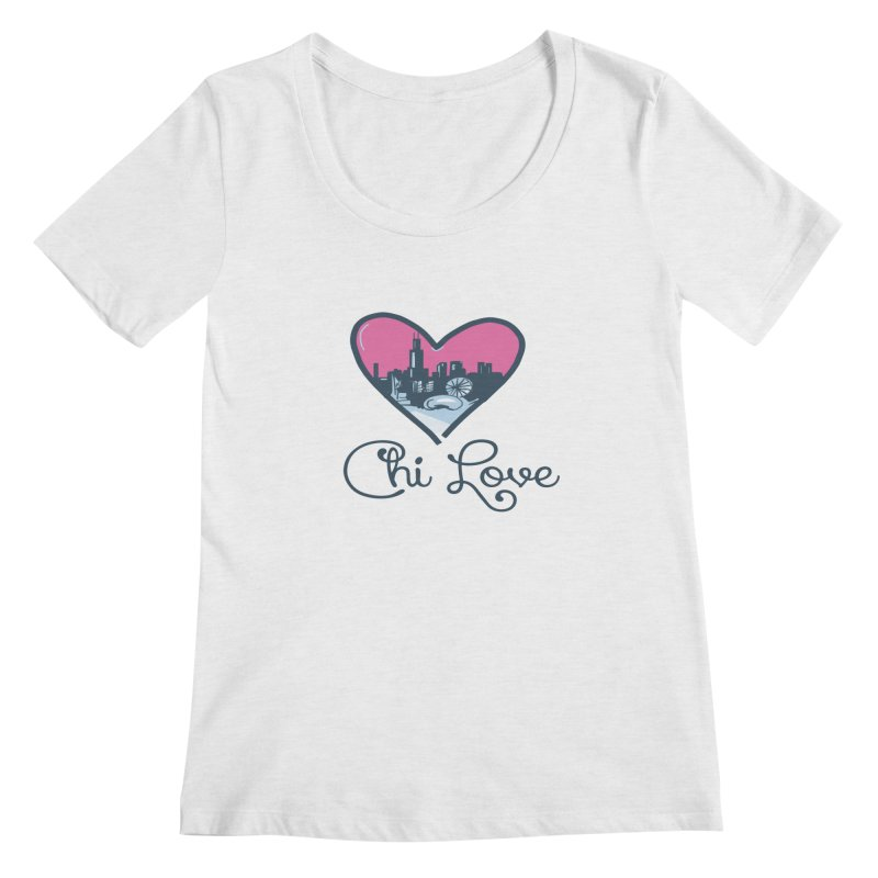 Chi Love Women's Regular Scoop Neck by Chicago Music's Apparel and Retail Shop