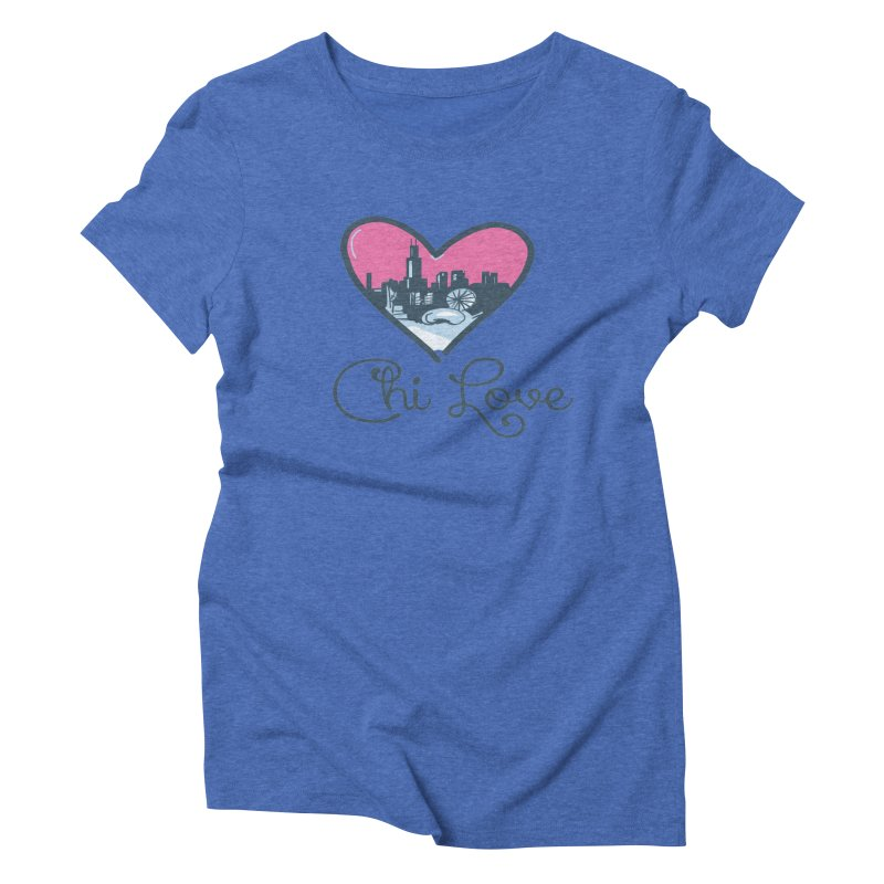 Chi Love Women's Triblend T-Shirt by Chicago Music's Apparel and Retail Shop