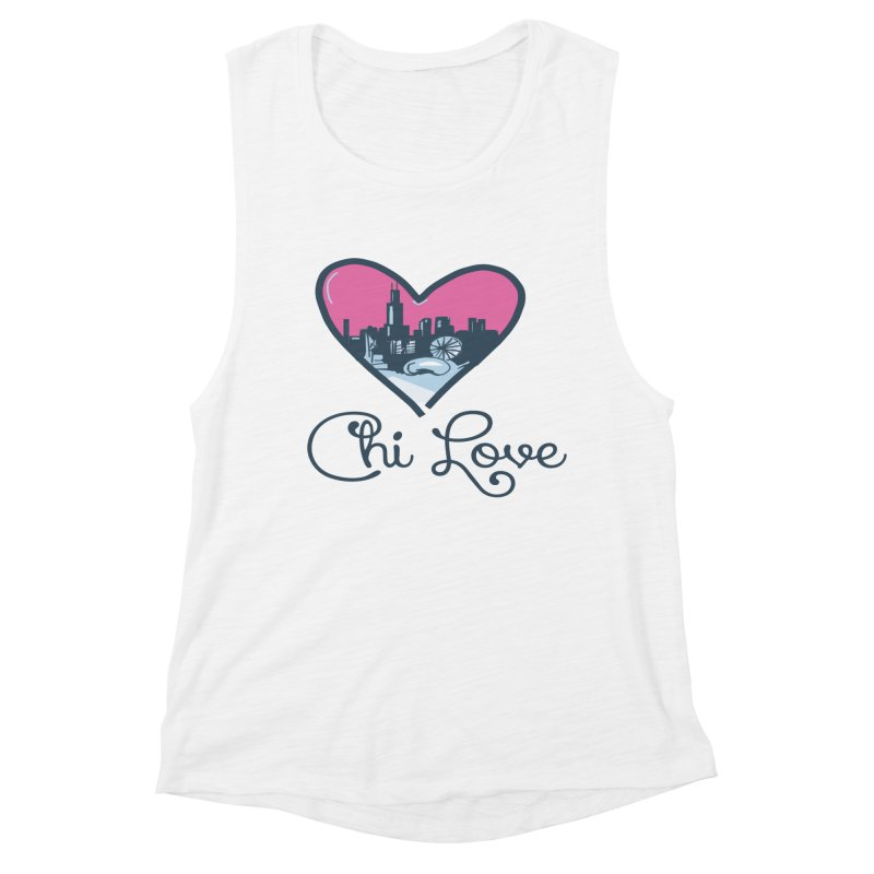 Chi Love Women's Muscle Tank by Chicago Music's Apparel and Retail Shop