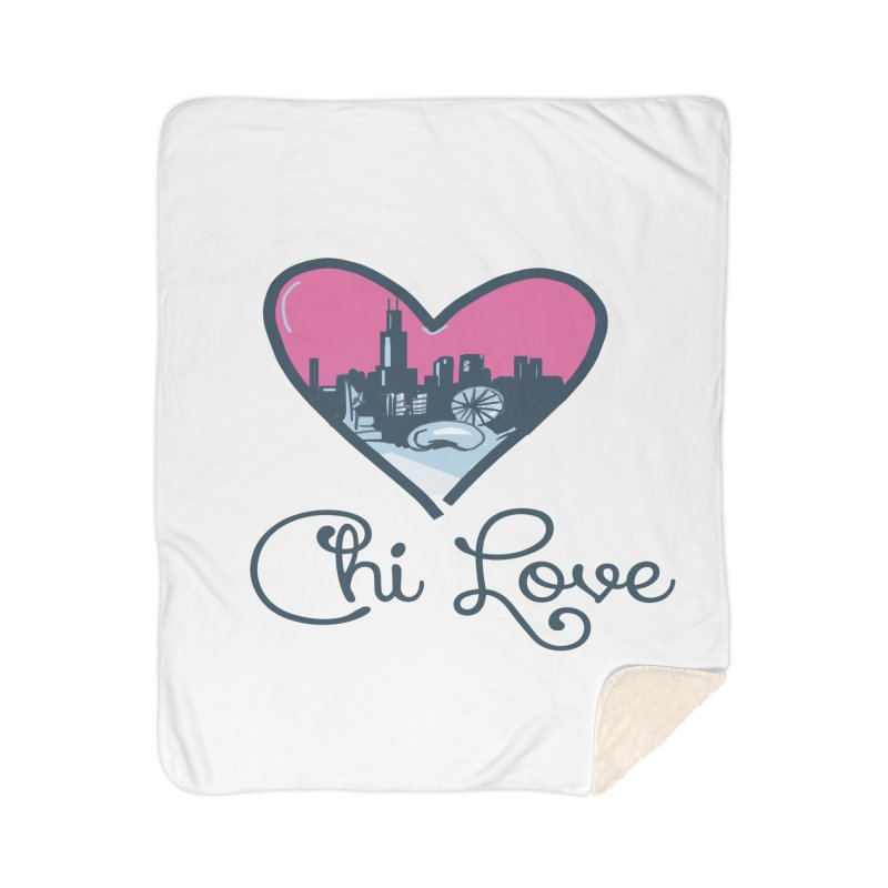 Chi Love Home Sherpa Blanket Blanket by Chicago Music's Apparel and Retail Shop