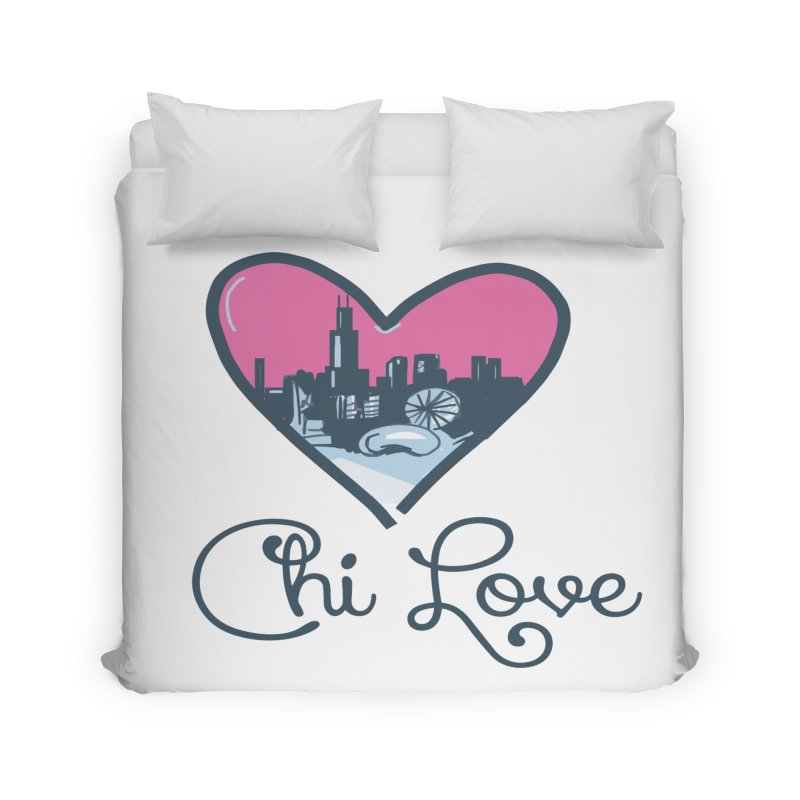 Chi Love Home Duvet by Chicago Music's Apparel and Retail Shop