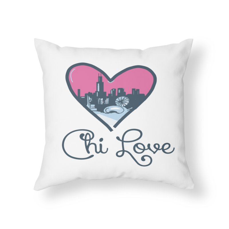 Chi Love Home Throw Pillow by Chicago Music's Apparel and Retail Shop