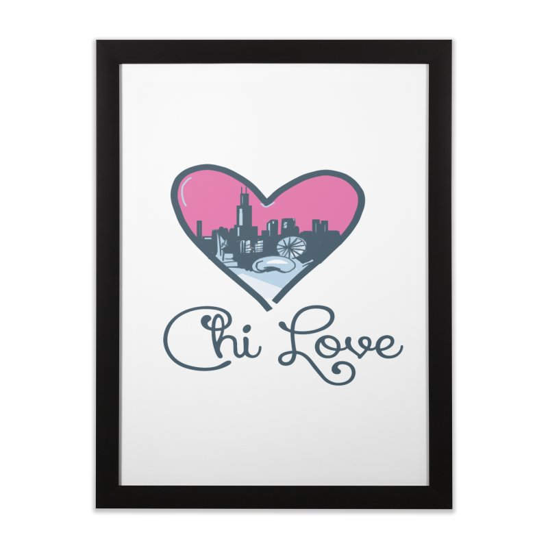 Chi Love Home Framed Fine Art Print by Chicago Music's Apparel and Retail Shop