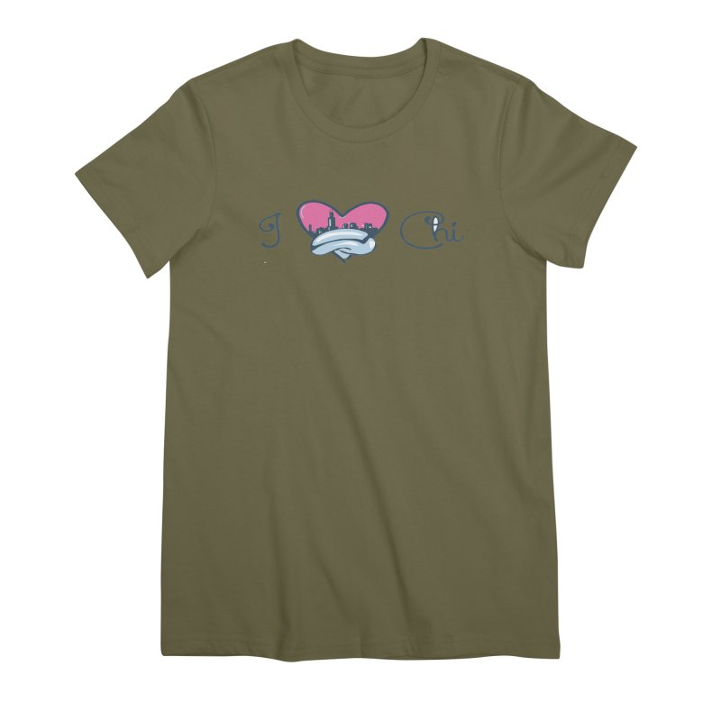 I Love The Chi Women's Premium T-Shirt by Chicago Music's Apparel and Retail Shop