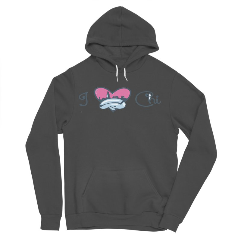 I Love The Chi Women's Sponge Fleece Pullover Hoody by Chicago Music's Apparel and Retail Shop